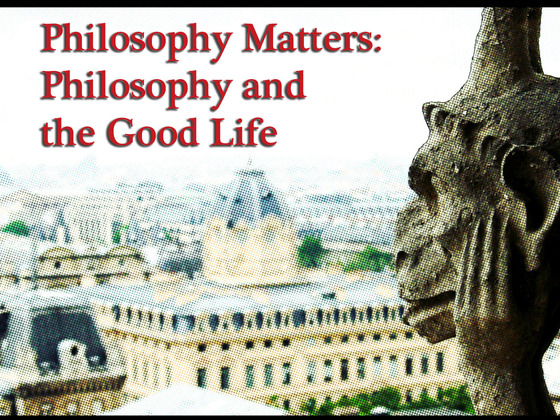 Kickstarter Philosophy Matters: Philosophy and the Good Life