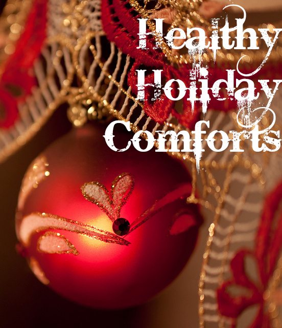 Healthy Holiday Comforts - image by Healthy Holiday Traditions - image by http://www.flickr.com/photos/lendog64/