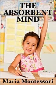 The Absorbent Mind - Montessori