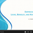 In our discussion of epistemology, we look at empiricism through the lens of three empiricists: John Locke, Bishop Berkeley, and David Hume: